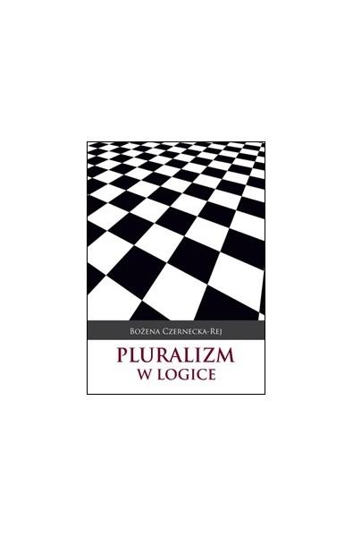 Pluralizm w logice. Studium z filozofii logiki