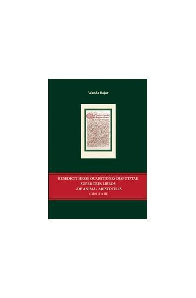 Benedicti Hesse Quaestiones disputate super tres libros 'De anima' Aristotelis (Libri II et III)