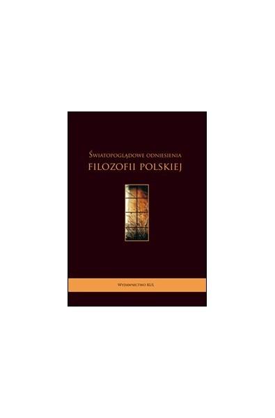 Światopoglądowe odniesienia filozofii polskiej
