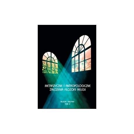 Metafizyczne i antropologiczne założenia filozofii religii