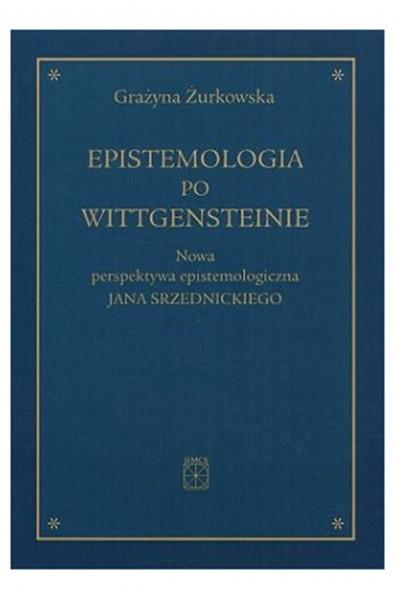 Epistemologia po Wittgensteinie. Nowa perspektywa epistemologiczna Jana Srzednickiego