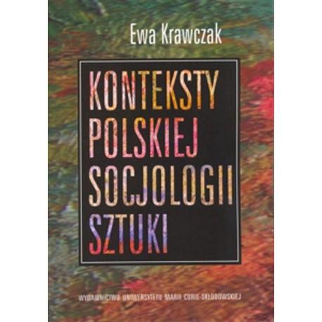 Konteksty polskiej socjologii sztuki.