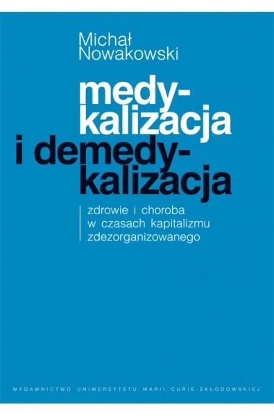 Medykalizacja i demedykalizacja. Zdrowie i choroba w czasach kapitalizmu zdezorganizowanego