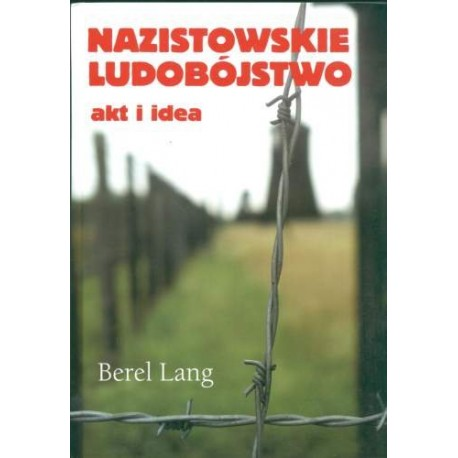 Nazistowskie ludobójstwo. Akt i idea