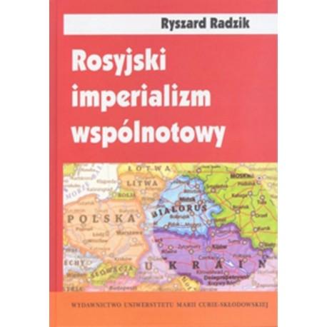 Rosyjski imperializm wspólnotowy. Trójjedyny naród ruski w badaniach socjologicznych