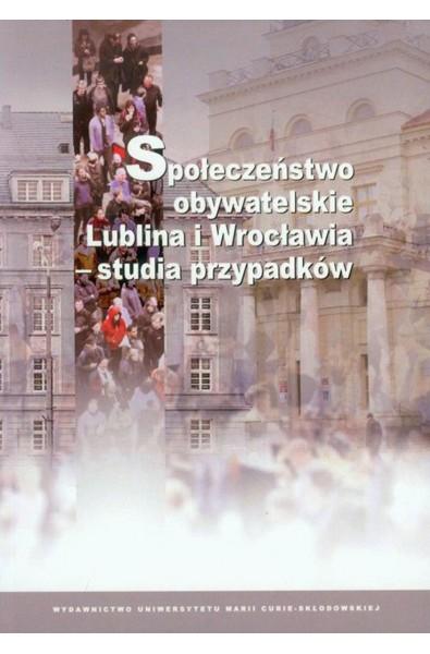 Społeczeństwo obywatelskie Lublina i Wrocławia - studia przypadków