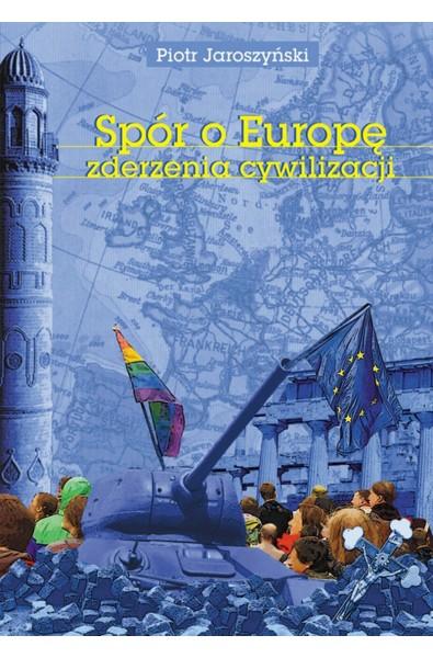 Spór o Europę. Zderzenia cywilizacji