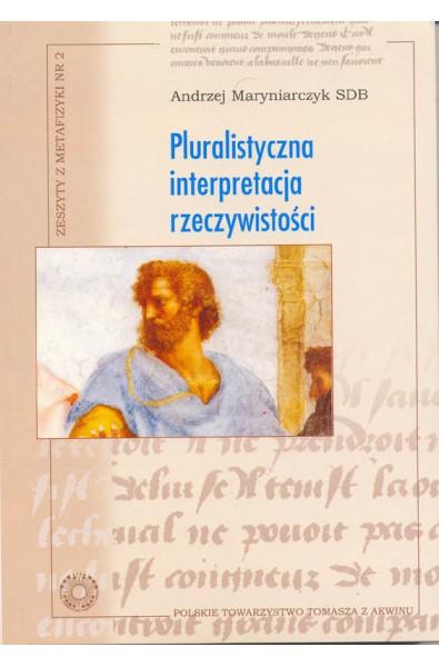 Pluralistyczna interpretacja rzeczywistości. Dzieje arystotelesowskiej koncepcji