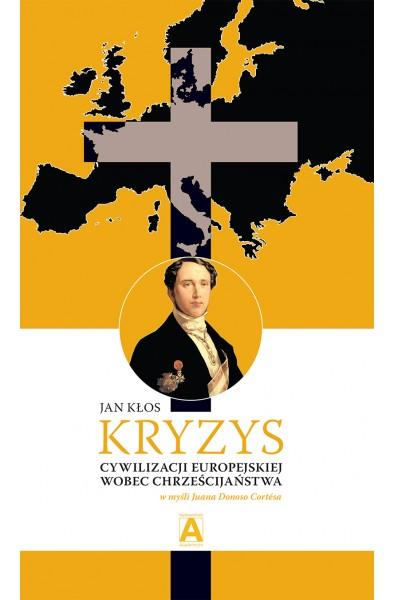 Kryzys cywilizacji europejskiej wobec chrześcijaństwa w myśli Juana Donoso Cortésa