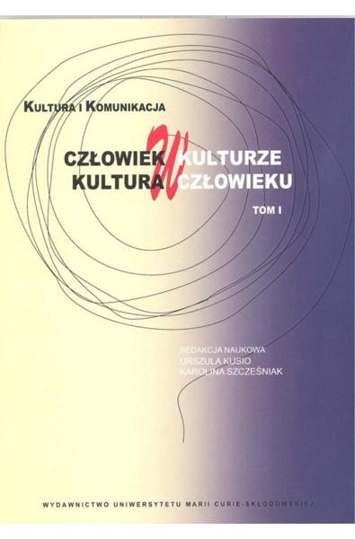 Człowiek w kulturze, kultura w człowieku, t. 1