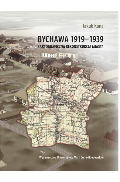 Bychawa 1919-1939. Kartograficzna rekonstrukcja miasta