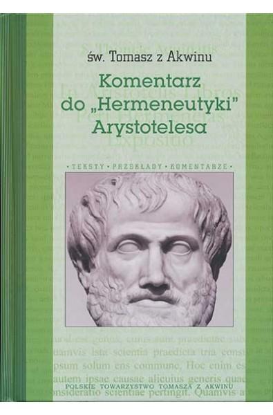 """Św. Tomasz z Akwinu, Komentarz do """"Hermeneutyki"""" Arystotelesa"""