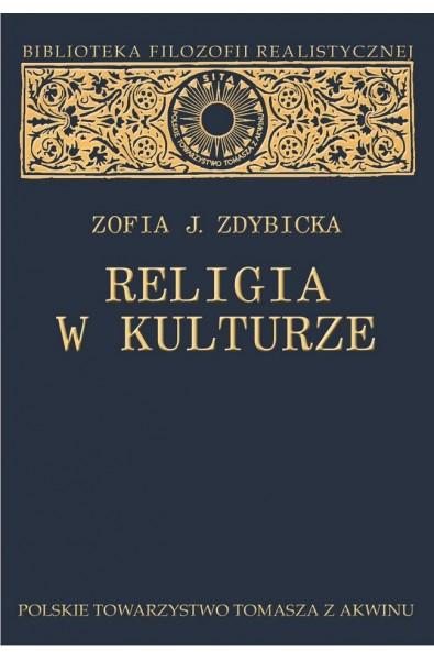 """Zofia J. Zdybicka, """"Religia w kulturze. Studium z filozofii religii"""""""