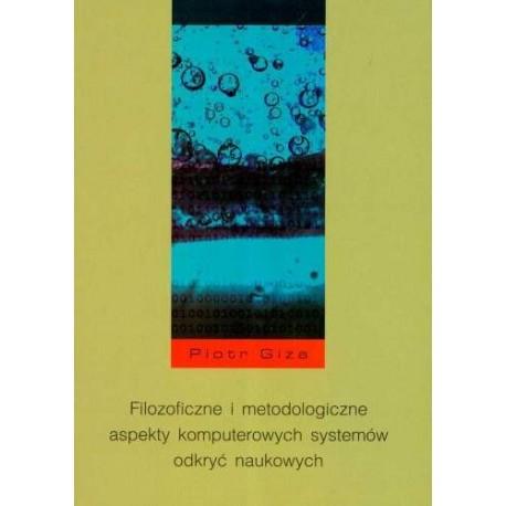 Filozoficzne i metodologiczne aspekty komputerowych systemów odkryć naukowych