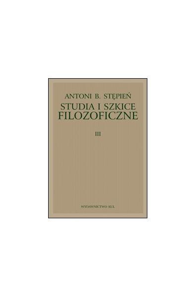 Studia i szkice filozoficzne. T. 3