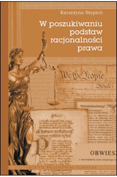 W poszukiwaniu podstaw racjonalności prawa