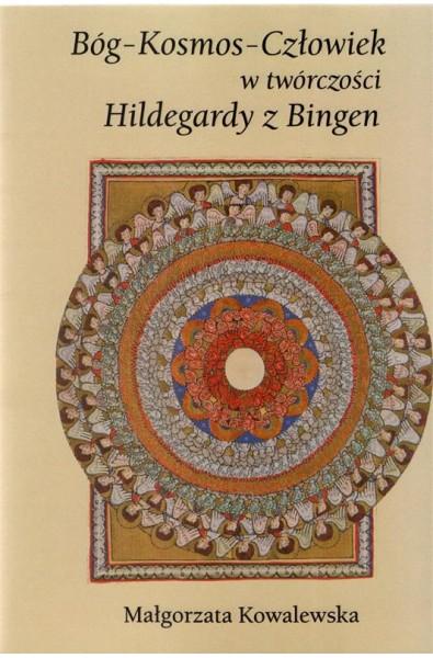 Bóg - Kosmos - Człowiek w twórczości Hildegardy z Bingen