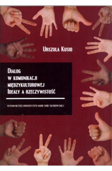 Dialog w komunikacji międzykulturowej. Ideały a rzeczywistość