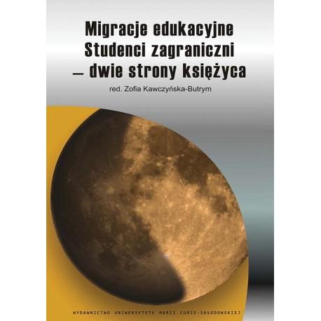 Migracje edukacyjne. Studenci zagraniczni - dwie strony księżyca