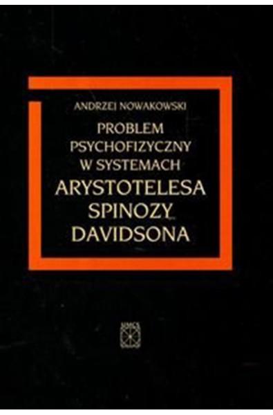 Problem psychofizyczny w systemach Arystotelesa, Spinozy, Davidsona
