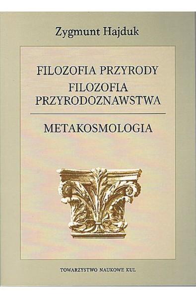 Filozofia przyrody. Filozofia przyrodoznawstwa. Metakosmologia