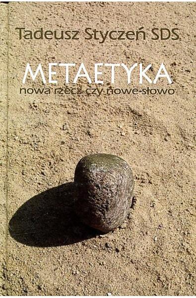Metaetyka. Nowa rzecz czy nowe słowo?