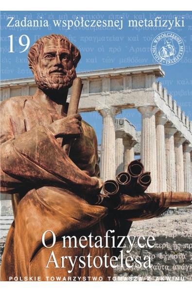 O metafizyce Arystotelesa. U podstaw filozofowania realistycznego