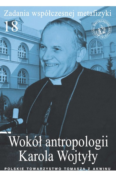 Wokół antropologii Karola Wojtyły