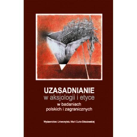 Uzasadnienie w aksjologii i etyce w badaniach polskich i zagranicznych