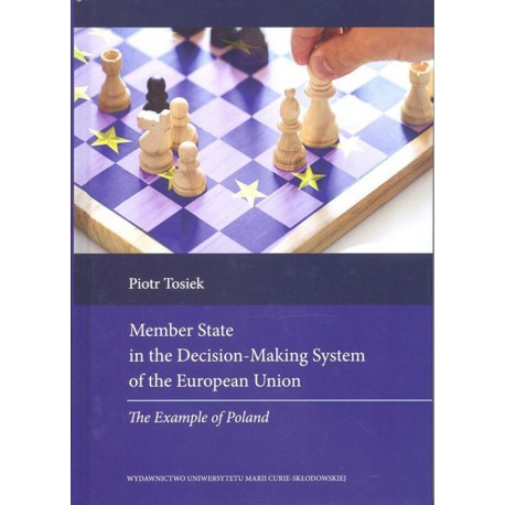 Member State in the Decision-Making System of the European Union. The Example of Poland