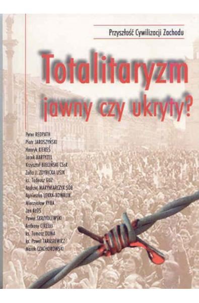 Totalitaryzm jawny czy ukryty?
