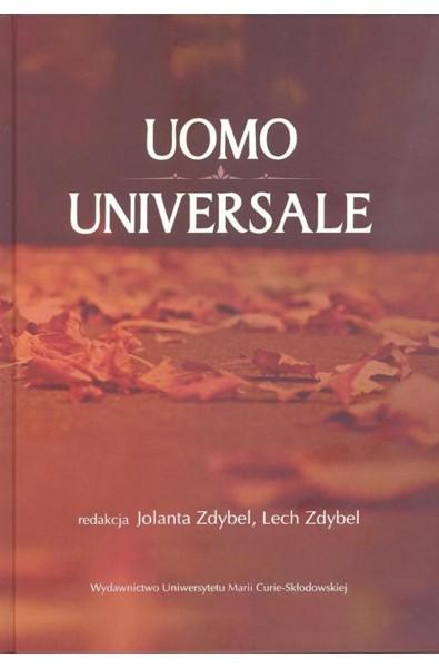 Uomo universale. Rozważania o człowieku, społeczeństwie i wartościach poświęcone pamięci Profesora Stanisława Jedynaka