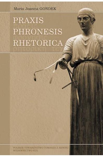 Praxis - Phronesis - Rhetorica. Filozoficzne podstawy aktów doradczych w tradycji perypatetyckiej