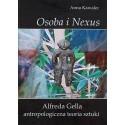 Osoba i Nexus : Alfreda Gella antropologiczna teoria sztuki