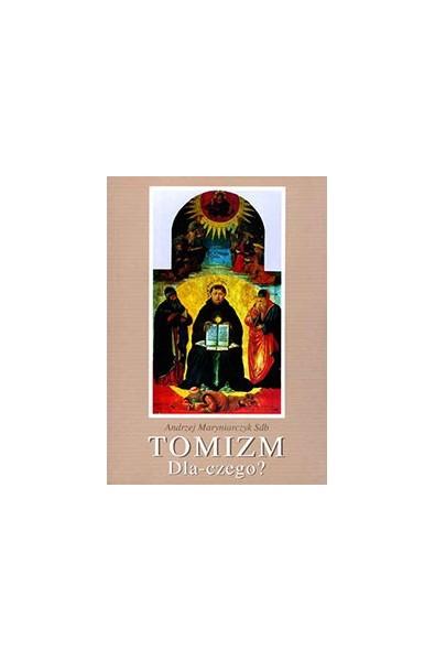 """Andrzej Maryniarczyk, """"Tomizm – dla-czego?"""""""
