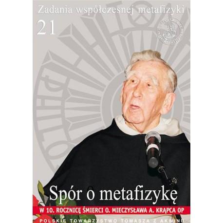 Spór o metafizykę. W 10. rocznicę śmierci o. Mieczysława A. Krąpca OP