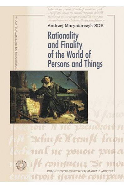 Rationality and Finality of the World of Persons and Things