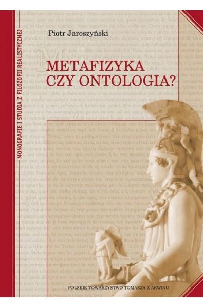 Piotr Jaroszyński, Metafizyka czy ontologia