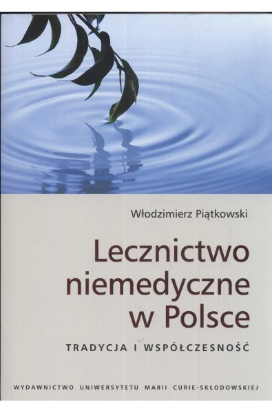 Lecznictwo niemedyczne w Polsce. Tradycja i współczesność