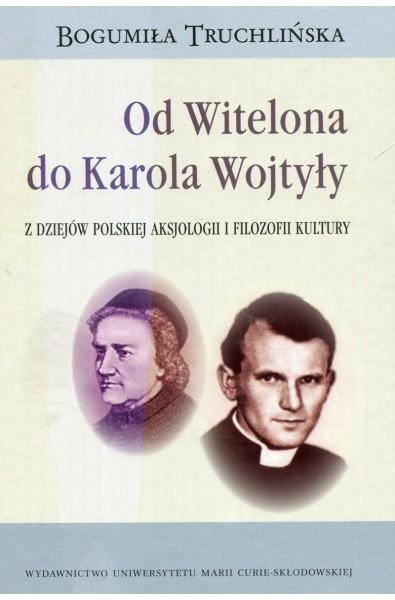 Od Witelona do Karola Wojtyły. Z dziejów polskiej aksjologii i filozofii kultury