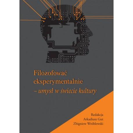 Filozofować eksperymentalnie - umysł w świecie kultury