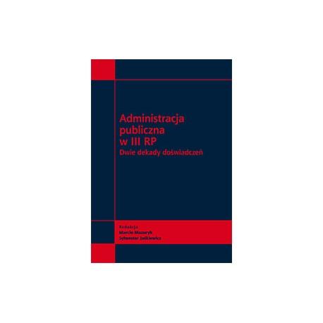 Administracja publiczna w III RP. Dwie dekady doświadczeń