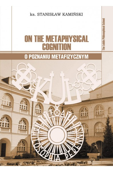 On the Methaphysical Cognition – O poznaniu metafizycznym