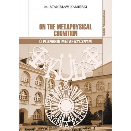 On the Methaphysical Cognition – O poznaniu metafizycznym