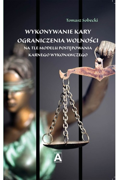 Wykonywanie kary  ograniczenia wolności na tle modelu postępowania karnego wykonawczego