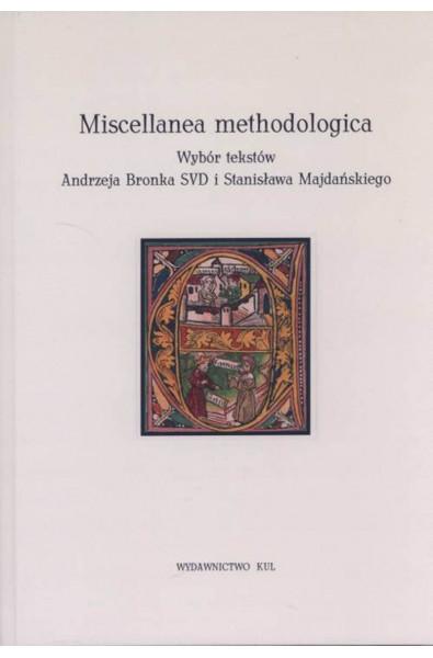 Miscellanea methodologica. Wybór tekstów Andrzeja Bronka SVD i Stanisława Majdańskiego