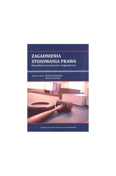 Zagadnienia stosowania prawa. Perspektywa teoretyczna i dogmatyczna