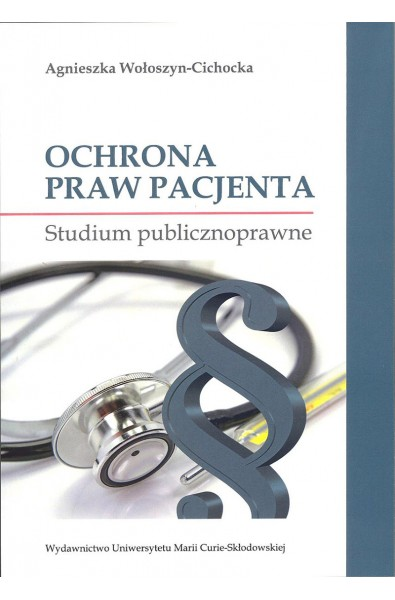 Ochrona praw pacjenta. Studium publicznoprawne