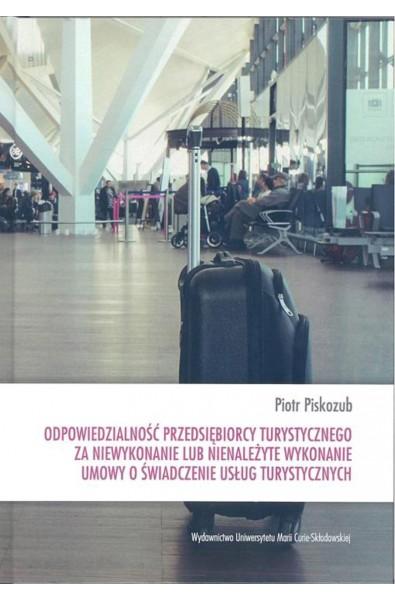Odpowiedzialność przedsiębiorcy turystycznego za niewykonanie lub nienależyte wykonanie umowy o świadczenie usług turystycznych