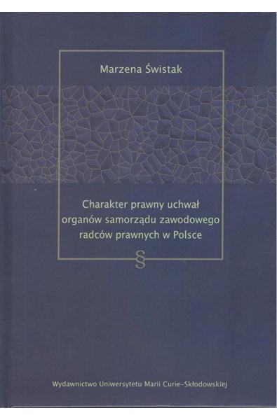 Charakter prawny uchwał organów samorządu zawodowego radców prawnych w Polsce